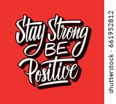 stay strong be positive.... | Shutterstock .eps vector #661952812