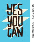 yes you can. inspirational... | Shutterstock .eps vector #661952815