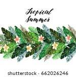 tropical summer. watercolor...   Shutterstock . vector #662026246