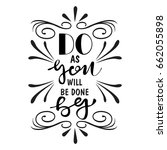 do as you will be done by.... | Shutterstock .eps vector #662055898