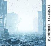 ruins of a city  in a fog. 3d... | Shutterstock . vector #662368156
