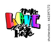 more love less hate. gay pride  ... | Shutterstock .eps vector #662397172