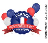 happy bastille day  july 14.... | Shutterstock .eps vector #662510632