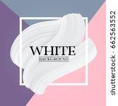 white paint brush texture on... | Shutterstock .eps vector #662563552