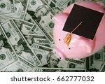 piggy bank with graduation cap... | Shutterstock . vector #662777032
