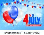 4 july independence day of... | Shutterstock .eps vector #662849902