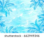 sea waves and palm trees.... | Shutterstock .eps vector #662949346