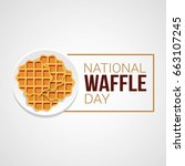 national waffle day vector... | Shutterstock .eps vector #663107245