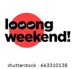 long weekend typography concept ... | Shutterstock .eps vector #663310138