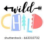 wild child hand write slogan...   Shutterstock .eps vector #663310732