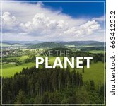 save the planet. aerial view of ... | Shutterstock . vector #663412552