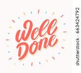 well done. lettering. | Shutterstock .eps vector #663424792