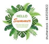 trendy summer tropical leaves.  ... | Shutterstock . vector #663535822