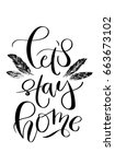 'let's stay home'   hand drawn... | Shutterstock .eps vector #663673102