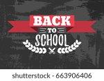 back to school typographic  ... | Shutterstock .eps vector #663906406