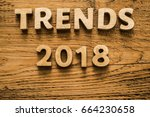 trend 2018 word on wood letters.... | Shutterstock . vector #664230658