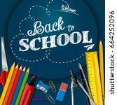school supplies on chalkboard... | Shutterstock .eps vector #664252096
