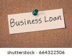 business loan   Shutterstock . vector #664322506