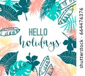 summer tropical  design. vector ... | Shutterstock .eps vector #664476376