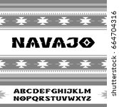 navajo. font in the style of... | Shutterstock .eps vector #664704316