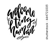 welcome tiny human lettering.... | Shutterstock . vector #664721035