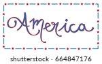 america lettering | Shutterstock .eps vector #664847176