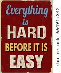 everything is hard before it is ... | Shutterstock .eps vector #664915342