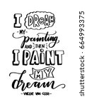 i dream my painting and then i... | Shutterstock .eps vector #664993375