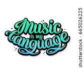 music is my language.... | Shutterstock .eps vector #665026225