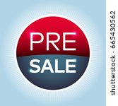 pre sale red blue circle sign... | Shutterstock .eps vector #665430562