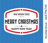 merry christmas and happy new... | Shutterstock .eps vector #665796745