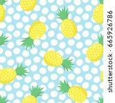 pineapple seamless pattern... | Shutterstock .eps vector #665926786