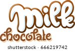 milk and chocolate text vector... | Shutterstock .eps vector #666219742