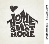home sweet home. vector... | Shutterstock .eps vector #666360895