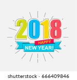 2018 happy new year. colorful...   Shutterstock .eps vector #666409846