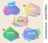set of creative quote bubble... | Shutterstock .eps vector #666453862