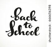 back to school calligraphic... | Shutterstock .eps vector #666656398