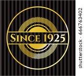 since 1925 golden emblem | Shutterstock .eps vector #666763402