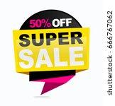 super sale banner. vector... | Shutterstock .eps vector #666767062