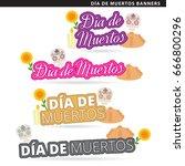 set of dia de muertos banners... | Shutterstock .eps vector #666800296