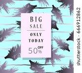 summer sale banner. tropical... | Shutterstock .eps vector #666912862