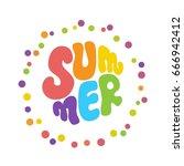 summer calligraphy lettering... | Shutterstock .eps vector #666942412