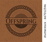 offspring badge with wood... | Shutterstock .eps vector #667012546