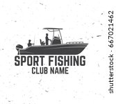 sport fishing club. vector... | Shutterstock .eps vector #667021462