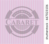cabaret badge with pink... | Shutterstock .eps vector #667023106