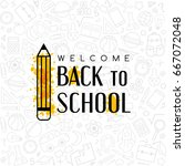 back to school banner.  welcome ... | Shutterstock .eps vector #667072048