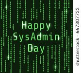 happy sysadmin day. greeting... | Shutterstock .eps vector #667307722