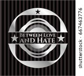 between love and hate silvery... | Shutterstock .eps vector #667463776