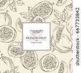 background with passion fruit ... | Shutterstock .eps vector #667733842