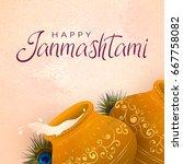 happy janmashtami indian fest... | Shutterstock .eps vector #667758082